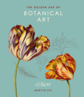 The Golden Age of Botanical Art Cover Image