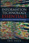 Information Technology Essentials: An Introduction to Information Technology Cover Image