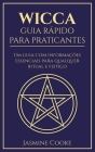 Wicca - Guia Rápido para Praticantes: Um Guia com Informações Essenciais para Qualquer Ritual e Feitiço Cover Image