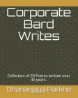 Corporate Bard Writes: Collection of 20 Poems written over 40 years. Cover Image