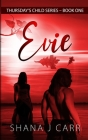 Thursday's Child Series_Book One_Evie Cover Image