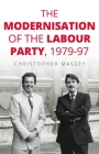 The Modernisation of the Labour Party, 1979-97 Cover Image