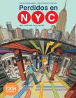 Perdidos En Nyc: Una Aventura En El Metro: A Toon Graphic Cover Image