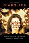 Diabólica: Análise e Descrição de Perfil da Mulher Maquiavélica Cover Image