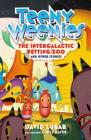 Teeny Weenies: The Intergalactic Petting Zoo: And Other Stories Cover Image