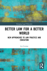 Better Law for a Better World: New Approaches to Law Practice and Education (Emerging Legal Education) Cover Image