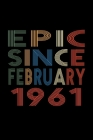 Epic Since February 1961: Birthday Gift for 59 Year Old Men and Women Cover Image