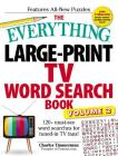 The Everything Large-Print TV Word Search Book, Volume 2: 120+ must-see word searches for tuned-inTV fans! (Everything® #2) Cover Image