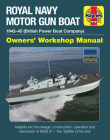 Royal Navy Motor Gun Boat: 1942-45 (British Power Boat Company) * Insights into the design, construction, operation and restoration of MGB 81 - the 'Spitfire of the sea' (Owners' Workshop Manual) Cover Image