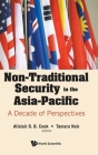 Non-Traditional Security in the Asia-Pacific: A Decade of Perspectives Cover Image
