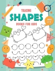 Tracing Shapes Books for kids Ages 3-5: My First Learn to Write Lines and Shape Tracing Books for Kids Cover Image