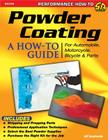 Powder Coating: A How-To Guide for Automotive, Motorcycle, Bicycle, and Other Parts (Sa Design) Cover Image