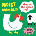 Noisy Animals (A Matching Game): What Do the Animals Say? Cover Image