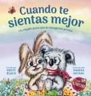 Cuando te sientas mejor: Un regalo para que te recuperes pronto (When You Feel Better Spanish Edition) Cover Image