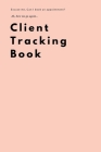 Client Tracking Book: Best Client Data Organizer Log Book for Barbers, Nail Technicians etc or Personal Client Log Book Cover Image
