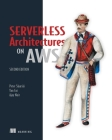 Serverless Architectures on AWS, Second Edition Cover Image