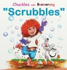 Chuckles and Boomerang Scrubbles Cover Image