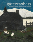 Gatecrashers: The Rise of the Self-Taught Artist in America Cover Image