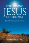 Following Jesus on the Way: Biblical Meditations on Lenten Themes Cover Image