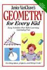 Janice Vancleave's Geometry for Every Kid: Easy Activities That Make Learning Geometry Fun (Science for Every Kid #107) Cover Image