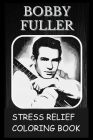 Stress Relief Coloring Book: Colouring Bobby Fuller Cover Image