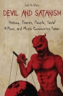 Devil and Satanism: History, Events, People, Serial Killers, and Music Concerning Satan Cover Image