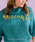 Brioche Chic: 22 Fresh Knits for Women & Men Cover Image