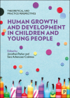 Human Growth and Development in Children and Young People: Theoretical and Practice Perspectives Cover Image