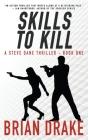 Skills to Kill: A Steve Dane Thriller Cover Image