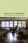 Improvising Medicine: An African Oncology Ward in an Emerging Cancer Epidemic Cover Image
