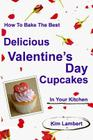 How to Bake the Best Delicious Valentine's Day Cupcakes - In Your Kitchen Cover Image
