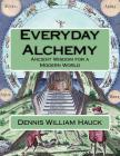Everyday Alchemy: Ancient Wisdom for a Modern World Cover Image