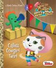 Callie's Cowgirl Twirl (Disney Junior: Sheriff Callie's Wild West) (Little Golden Book) Cover Image