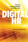 Digital HR: A Guide to Technology-Enabled Human Resources Cover Image