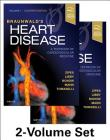 Braunwald's Heart Disease: A Textbook of Cardiovascular Medicine, 2-Volume Set Cover Image