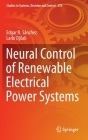 Neural Control of Renewable Electrical Power Systems (Studies in Systems #278) Cover Image