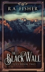 The Black Wall: Large Print Hardcover Edition (Tides #2) Cover Image
