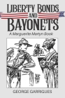 Liberty Bonds and Bayonets: A Marguerite Martyn Book Cover Image