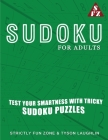 Sudoku For Adults: Test Your Smartness With Tricky Sudoku Puzzles Cover Image