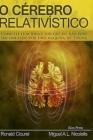 O Cerebro Relativistico: Como Ele Funciona E Por Que Ele Não Pode Ser Simulado Por Uma Máquina de Turing Cover Image