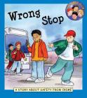 Wrong Stop: A Story about Safety from Crime Cover Image