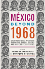 México Beyond 1968: Revolutionaries, Radicals, and Repression During the Global Sixties and Subversive Seventies Cover Image