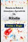 Disturbo da Deficit di Attenzione e Iperattività vs. Ritalin. Verità e Bugie Cover Image
