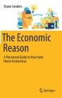 The Economic Reason: A Piecemeal Guide to Your Inner Homo Economicus Cover Image