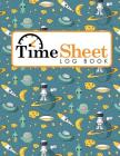 Time Sheet Log Book: Daily Timesheet, Time Tracker Bottle, Overtime Tracking Spreadsheet, Weekly Timesheet Template, Cute Space Cover Cover Image