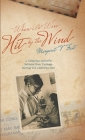 When We Were Hit By the Wind: A Canadian doctor's letters from Vietnam during the American war Cover Image