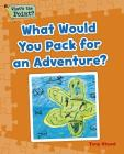 What Would You Pack for an Adventure? (What's the Point? Reading and Writing Expository Text) Cover Image