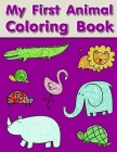 My First Animal Coloring Book: Christmas Coloring Pages with Animal, Creative Art Activities for Children, kids and Adults (Christmastime #4) Cover Image