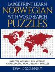 Large Print Learn Norwegian with Word Search Puzzles: Learn Norwegian Language Vocabulary with Challenging Easy to Read Word Find Puzzles Cover Image