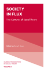 Society in Flux: Two Centuries of Social Theory (Current Perspectives in Social Theory) Cover Image
